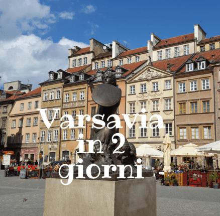 Varsavia in 2 giorni